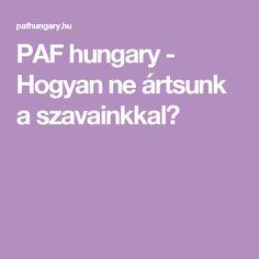 PAF hungary - Hogyan ne ártsunk a szavainkkal?