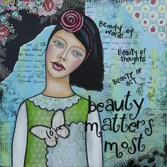 Beauty Matters Most Inspirational Art by Stanka Vukelić - LadyArtTalk #art