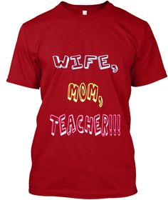 Wifr, Mom, Teacher!!! Deep Red T-Shirt Front