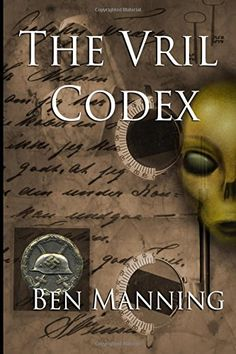 The Vril Codex by Ben Manning https://www.amazon.com/dp/1771151439/ref=cm_sw_r_pi_dp_TuoCxbYTKD8XW