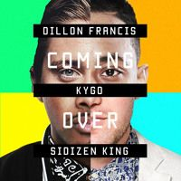 Kygo & Dillon Francis x SiDizen King - Coming Over (FREE DL) by SiDizen King on SoundCloud