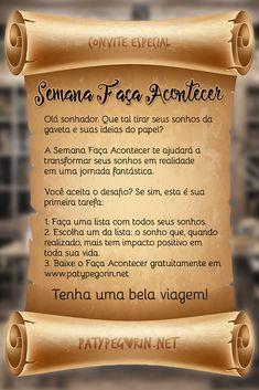 Semana Faça Acontecer - Lista de Sonhos!  Saiba mais e participe gratuitamente em: http://patypegorin.net/sonho-da-gaveta/