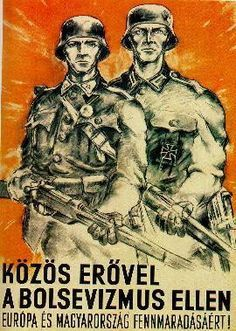 Hungarian wartime propaganda poster against Bolshevism. Nazi Propaganda, Ww2 Posters, Political Posters, War Dogs, Military Art, Illustrations And Posters, World War Ii, Vintage Posters, Wwii