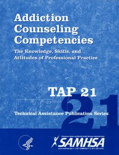 TAP 21: Addiction Counseling Competencies