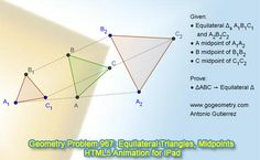 Dynamic Geometry Problem 967: Three Equilateral Triangles, Midpoints. GeoGebra, HTML5 Animation for Tablets (iPad, Nexus). Levels: School, College, Mathematics Education