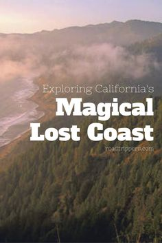 "Saved from the Pinterest account of Roadtrippers.com ""Exploring California's Magical Lost Coast"". I am loving Roadtripper's travel info."