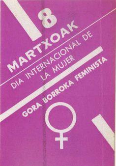 Martxoak 8 : día internacional de la mujer : gora borroka feminista. Col.; 6x9,1 cm Fondo Madariaga