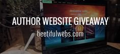 Win a free author website from Beetiful Webs! Enter today. Ends November 30, 2015. http://beetifulwebs.com/blackfriday/2015pinterest #giveaway #authorwebsite