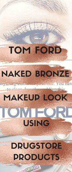 In this post, I was inspired by the Tom Ford 'Naked Bronze' eyeshadow to create a makeup look using drugstore makeup products