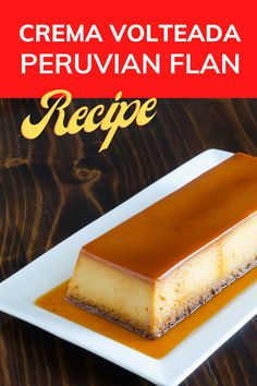 Learn how to make creamy flan, an iconic dessert from Peru, with this easy recipe. Crema volteada is a milk-based flan made with caramel. When the flan is done cooking you turn the pot upside down on a plate and the caramel acts as a sauce! CREMA VOLTEADA is a classic Peruvian dessert that you can easily make in your own kitchen. #PeruvianDesserts #DessertRecipes #FlanRecipe #LatinDesserts Peruvian Flan Recipe, Peruvian Recipes, Peruvian Desserts, Peruvian Cuisine, Easy Flan Recipe, Easy Desserts, Dessert Recipes, How To Make Caramel, Savarin