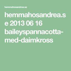 hemmahosandrea.se 2013 06 16 baileyspannacotta-med-daimkross