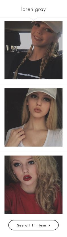 "Isn't she the 13 year old everyone is talking about? Wow makeup magic... - ""loren gray"" by rosediamonds98 ❤ liked on Polyvore"