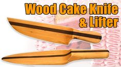 Make a Wood Knife & Wood Cake Lifter Set. #woodworking