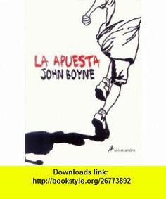 Apuesta la (9788498382754) John Boyne , ISBN-10: 8498382750  , ISBN-13: 978-8498382754 ,  , tutorials , pdf , ebook , torrent , downloads , rapidshare , filesonic , hotfile , megaupload , fileserve