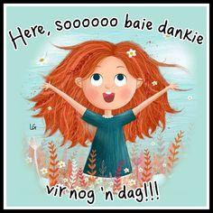 Baie Dankie, Lekker Dag, Goeie More, Princess Zelda, Disney Princess, Day For Night, Cute Quotes, Good Morning, Disney Characters