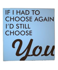 Love this idea. :) Take a look at this Powder Blue & Brown 'Choose Again' Wall Art by Vinyl Crafts on #zulily today!