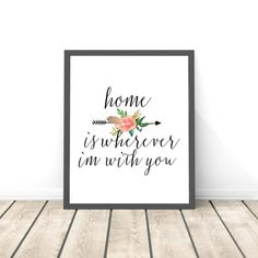 Home Is Wherever Im With You Floral Digital Print Instant Art INSTANT DOWNLOAD