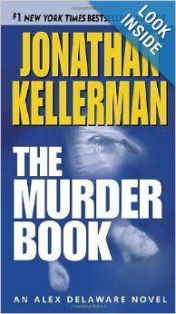 The Murder Book (Alex Delaware, No. 16): Jonathan Kellerman: 9780345508546: Amazon.com: Books