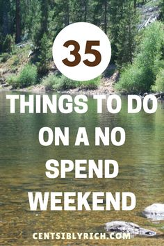 Having a no-spend weekend can save some serious money! Here are 35 things to do that don't cost a dime (plus a free printable).