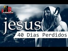 Jesus: Os 40 Dias Perdidos O ESPECIAL - / Gesù: The Lost 40 Giorni SPECIALE - / Jesus: The Lost 40 Days SPECIAL -