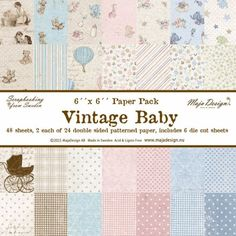 Maja Design - Vintage Baby Collection - Paper Pad-Includes 48 sheets 6 x 6 paper - 2 each of 24 assorted designs. Baby Scrapbook, Scrapbook Paper Crafts, Apps, Love Craft, Vintage Design, Baby Cards, Scrapbooking Layouts, Mini, Spring
