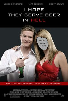I Hope They Serve Beer in Hell (2009) - http://www.musicvideouniverse.com/comedy/i-hope-they-serve-beer-in-hell-2009/ ,