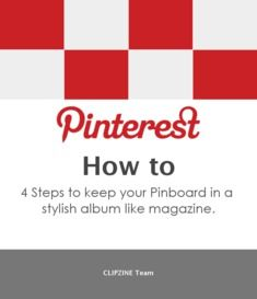 4 Steps to keep your Pinboard in a stylish album like magazine.  I think I need this : )