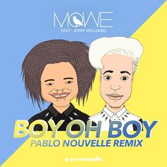 Boy Oh Boy - Pablo Nouvelle Remix | Möwe Jerry Williams Pablo Nouvelle | http://ift.tt/2pgfYrA | Added to: http://ift.tt/2fSBPQa #indietronic #spotify