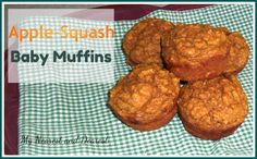 Apple Squash Baby and Toddler Muffins. A safe first finger food for baby or a healthy snack that toddlers can help make!