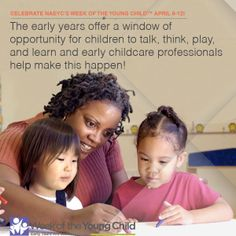 The early years offer a window of opportunity for children to talk, think, play, and learn and early childcare professionals help make this happen!