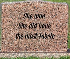 9 epitaphs for quilters!