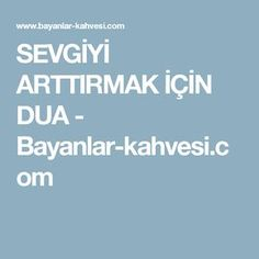 SEVGİYİ ARTTIRMAK İÇİN DUA - Bayanlar-kahvesi.com