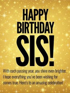 Happy Birthday Sister Quote Inspirational to An Amazing Celebration Happy Birthday Wishes Card for Sister – Quotes Ideas Birthday Messages For Sister, Message For Sister, Birthday Quotes For Her, Birthday Wishes For Sister, Happy Birthday Wishes Quotes, Birthday Blessings, Card Birthday, Birthday Celebration, Happy Birthday Lovely Sister