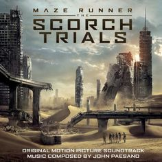 MAZE RUNNER: THE SCORCH TRIALS - Original Motion Picture Soundtrack | Music Composed by JOHN PAESANO