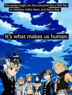 Soul Eater ~~ We're all at least a little messed up and that's okay.