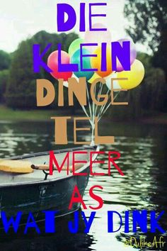 Afrikaanse sê-goedjies : Die klein dinge tel meer as wat jy dink Afrikaanse Quotes, Losing Someone, Qoutes, Beautiful Pictures, Humor, Motivation, My Love, Words, Happy