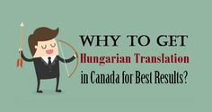 Why to Get #HungarianTranslation in #Canada for Best Results?  #hungarian #trasnlators #business