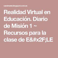 Realidad Virtual en Educación. Diario de Misión 1 ~ Recursos para la clase de E/LE