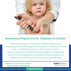 Aster Endocrinology, on the occasion of World Diabetes Day, is conducting an awareness programme on diabetes in children from AM to PM on Tuesday, the of November For more details, call: 8281528138 Diabetes Day, World Health Day, Diabetes In Children, Aster, Pediatrics, Tuesday, November, November Born