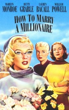 How to Marry a Millionaire. One of my absolute favorite movies.
