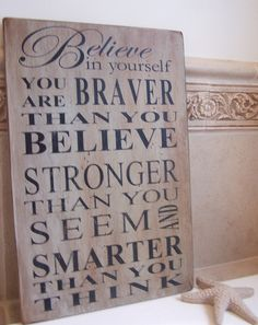 Believe In Yourself Sign  Classic Advice from by southofmain, $40.00