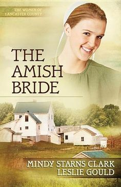 The Amish Bride by Mindy Starns Clark and Leslie Gould - Ella Bayer and Ezra Gundy are in love and hope to marry someday, but she is a young Mennonite woman while he is an Amish man. Though both Plain, one of them will have to forsake what they believe to embrace another way of life. (Bilbary Town Library: Good for Readers, Good for Libraries)