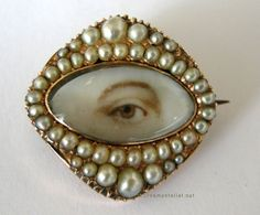 Lover's Eyes were miniature portraits of an eye painted onto brooches or pendants and exchanged between lovers, as only the holder knew who it was.