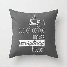 Hey, I found this really awesome Etsy listing at http://www.etsy.com/listing/150606098/a-cup-of-coffee-decorative-throw-pillows