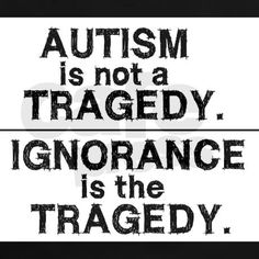 Autism isn't a tragedy. Ignorance is a tragedy. April is Autism Awareness Month. Love is unconditional Autism Quotes, High Functioning Autism, Autism Awareness Month, Autism Awareness Quotes, Disability Awareness, Create Awareness, Adhd And Autism, Adhd Odd, Aspergers Autism