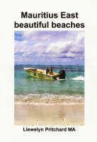 Mauritius East  beautiful beaches, an ebook by Llewelyn Pritchard at Smashwords