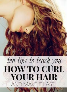 How to get your hair to hold those curls.