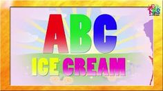 Ice Cream ABC Songs For Children | Alphabet Songs | Learn Ice Cream Abc Songs For Kids & Toddlers