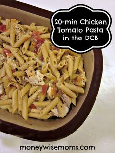 Chicken Tomato Pasta | A quick and easy 20-minute meal microwaved in the Pampered Chef Deep Covered Baker | MoneywiseMoms