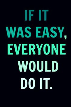 If it was easy...